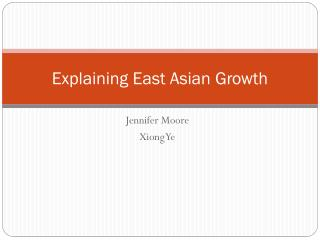 Explaining East Asian Growth