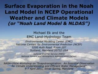 Michael Ek and the EMC Land-Hydrology Team Environmental Modeling Center (EMC)