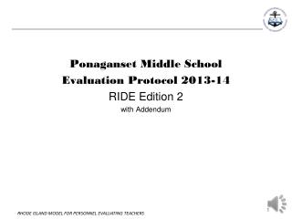 Ponaganset Middle  School Evaluation  Protocol 2013-14 RIDE Edition 2  w ith Addendum