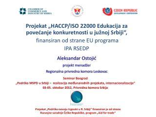 """Projekat """"HACCP/ISO 22000 Edukacija za povećanje konkuretnosti u južnoj Srbiji"""","""