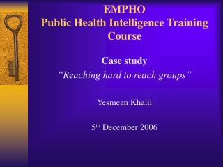 EMPHO  Public Health Intelligence Training Course