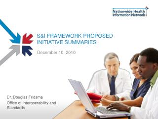 S&I Framework PROPOSED INITIATIVE SUMMARIES