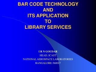 BAR CODE TECHNOLOGY  AND  ITS APPLICATION  TO  LIBRARY SERVICES