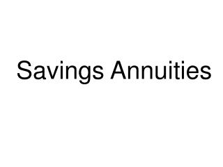Savings Annuities