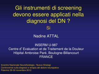 Gli instrumenti di screening devono essere applicati nella diagnosi del DN ?  Si