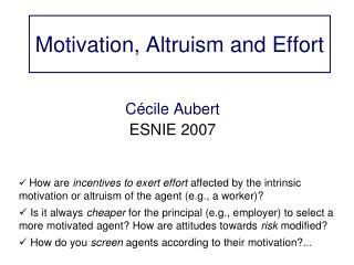 Motivation, Altruism and Effort