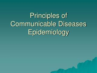 Principles of Communicable Diseases Epidemiology