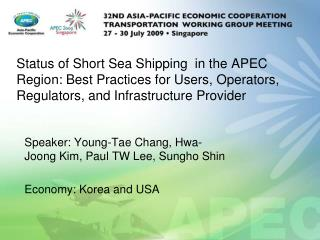 Speaker:  Young-Tae Chang, Hwa-Joong Kim, Paul TW Lee, Sungho Shin Economy:  Korea and USA