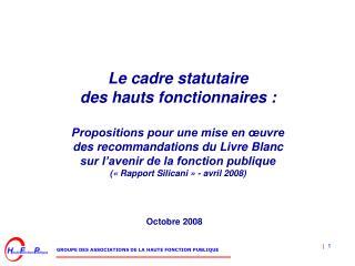 Le cadre statutaire des hauts fonctionnaires :  Propositions pour une mise en  uvre des recommandations du Livre Blanc s
