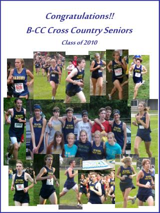Congratulations!!  B-CC Cross Country Seniors  Class of 2010
