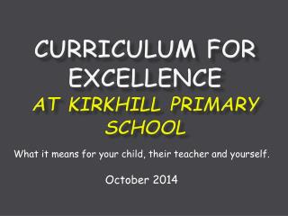 Curriculum for Excellence  at Kirkhill Primary School