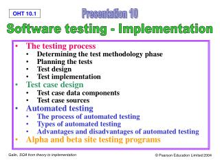 The testing process Determining the test methodology phase Planning the tests Test design