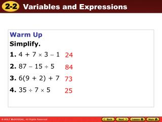 Warm Up Simplify. 1.  4 + 7    3    1 2.  87    15    5 3.  6(9 + 2) + 7 4.  35    7    5