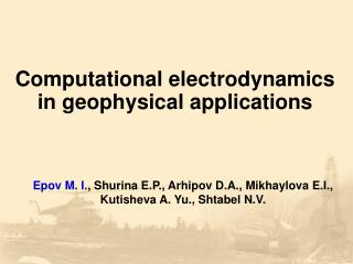 Computational electrodynamics in geophysical applications
