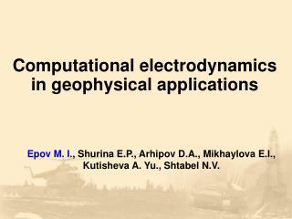 Computational electrodynamics in geophysical applications