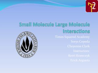 Small Molecule Large Molecule Interactions