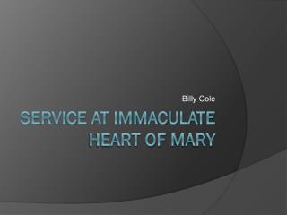 Service at Immaculate heart of  mary