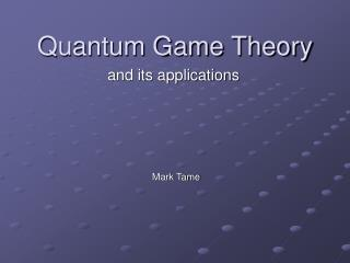 Quantum Game Theory