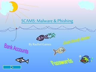 SCAMS: Malware & Phishing