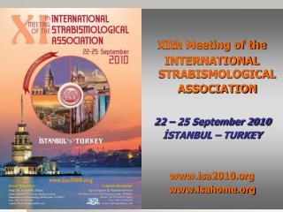 XIth Meeting of the  INTERNATIONAL STRABISMOLOGICAL ASSOCIATION 22 – 25 September 2010