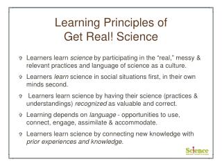 Learning Principles of  Get Real! Science