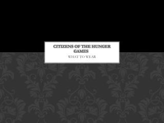 CITIZENS OF THE HUNGER GAMES