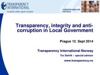 Transparency, integrity and anti-corruption in  L ocal  G overnment Prague 12. Sept 2014