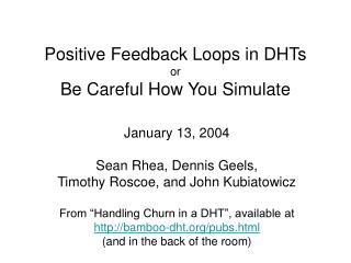 Positive Feedback Loops in DHTs or Be Careful How You Simulate