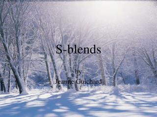 S-blends