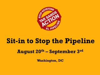 August 20 th  – September 3 rd Washington, DC