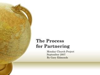 The Process  for Partnering