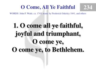 O Come All Ye Faithful (verse 1)