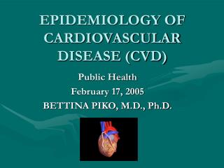 EPIDEMIOLOGY OF CARDIOVASCULAR DISEASE CVD