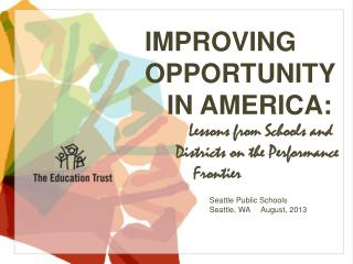 IMPROVING OPPORTUNITY    IN AMERICA:             Lessons from Schools and
