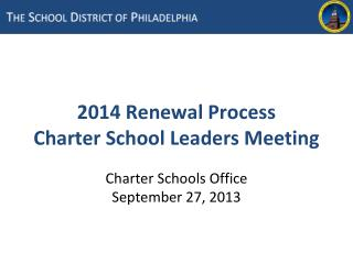 2014 Renewal Process Charter School Leaders Meeting