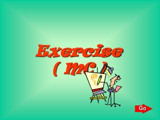 Exercise ( MC )