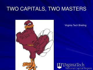 TWO CAPITALS, TWO MASTERS