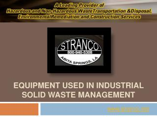 Equipments in industrial solid waste management