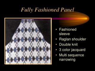 Fully Fashioned Panel