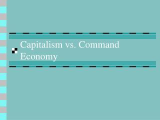Capitalism vs. Command Economy
