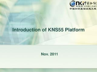 Introduction of  KNS55 Platform