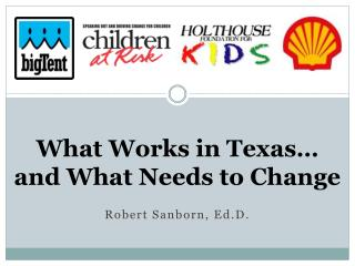 What Works in Texas…  and What Needs to Change