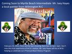 Coming Soon to Myrtle Beach Intermediate  Mr. Ivey Hayes  a local painter from Wilmington N.C