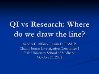 QI vs Research: Where do we draw the line?