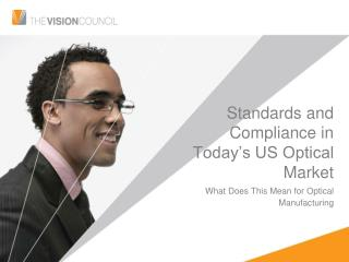 Standards and Compliance in Today's US Optical Market