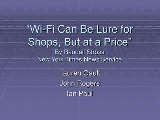 """""""Wi-Fi Can Be Lure for Shops, But at a Price"""" By Randall Stross New York Times News Service"""