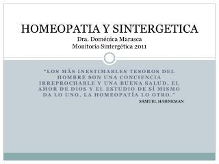 HOMEOPATIA Y SINTERGETICA Dra. Dom nica Marasca Monitor a Sinterg tica 2011