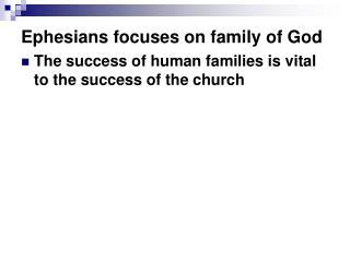 Ephesians focuses on family of God