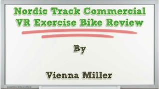 ppt 33678 Nordic Track Commercial VR Exercise Bike Review