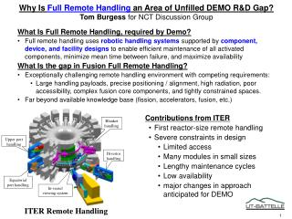Why Is  Full Remote Handling  an Area of Unfilled DEMO R&D Gap?